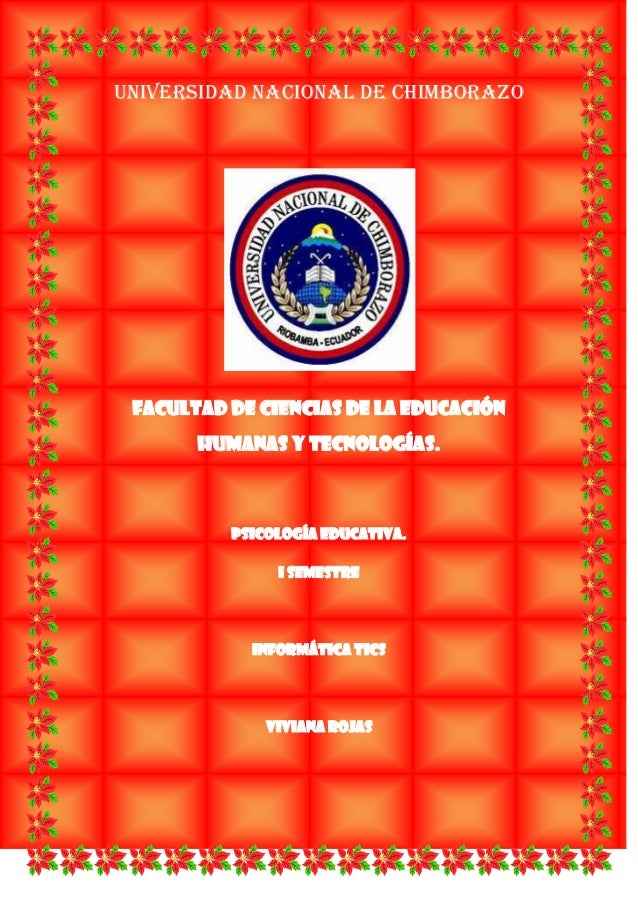 UNIVERSIDAD NACIONAL DE CHIMBORAZO  FACULTAD DE CIENCIAS DE LA EDUCACIÓN HUMANAS Y TECNOLOGÍAS.  PSICOLOGÍA EDUCATIVA. I S...