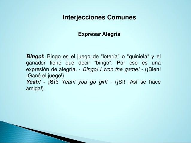 """Interjecciones Comunes Expresar Alegría Bingo!: Bingo es el juego de """"lotería"""" o """"quiniela"""" y el ganador tiene que decir """"..."""
