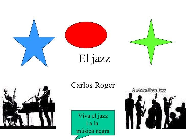 El jazz Carlos Roger Viva el jazz i a la  mùsica negra