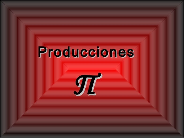 ProduccionesProducciones ΠΠ