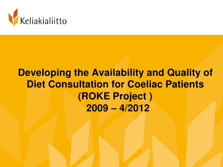 Developing the Availability and Quality of Diet Consultation for Coeliac Patients            (ROKE Project )              ...