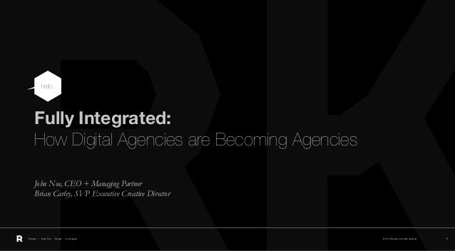 © 2013 Rokkan. All rights reserved.Rokkan | New York . Chicago . Los Angeles 1 Fully Integrated: How Digital Agencies are ...