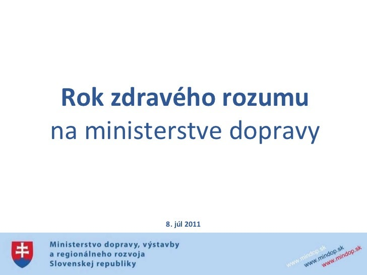 Rok zdravého rozumu na ministerstve dopravy 8. júl 2011