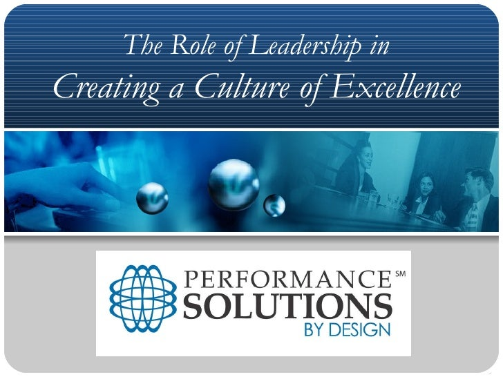 The Role of Leadership in Creating a Culture of Excellence