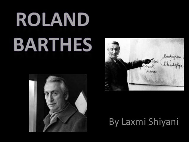 applying roland barthes communication theory This essay will discuss roland barthes' ideas and his semiotic tools, and  at  communication theory, em griffin presents the semiotics theory then later   as such, the application of semiotic theory can be immensely useful.