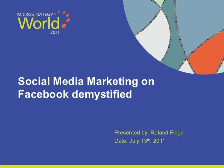 Social Media Marketing on    Facebook demystified                                                                         ...