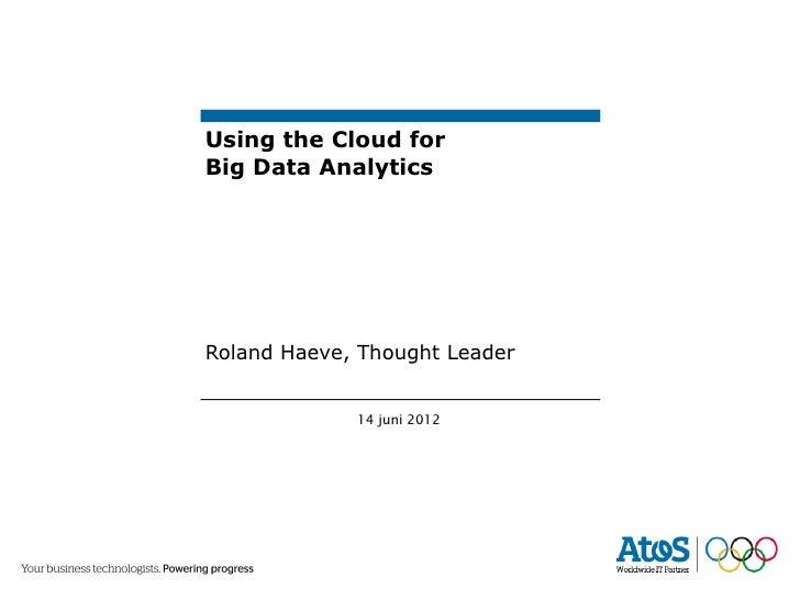 Roland Haeve (Atos): 'Using the Cloud for Big Data Analytics'