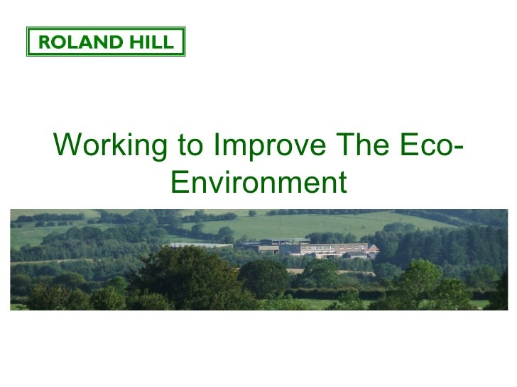 Working to Improve The Eco-       Environment