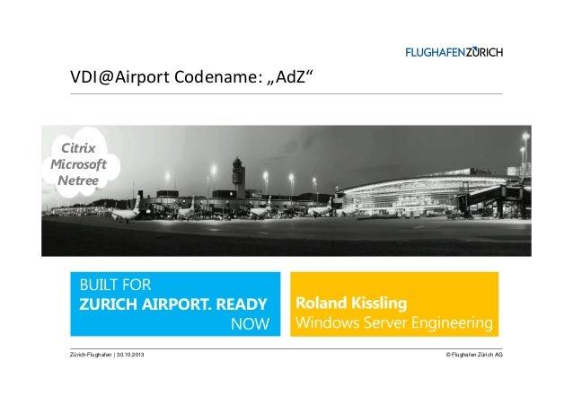 Citrix Day 2013: VDI@Airport - Desktop-Virtualisierung am Flughafen Zürich