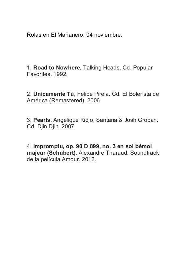 Rolas en El Mañanero, 04 noviembre.  1. Road to Nowhere, Talking Heads. Cd. Popular Favorites. 1992. 2. Únicamente Tú, Fel...