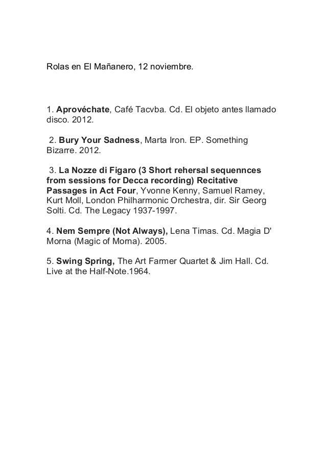 Rolas en El Mañanero, 12 noviembre.  1. Aprovéchate, Café Tacvba. Cd. El objeto antes llamado disco. 2012. 2. Bury Your Sa...