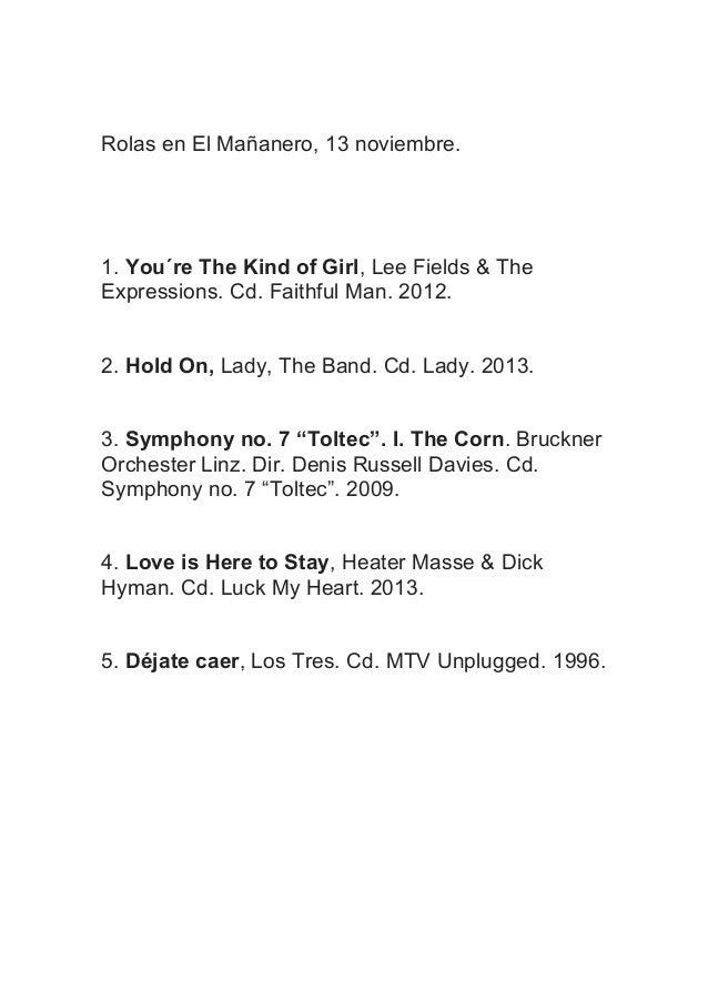 Rolas en El Mañanero, 13 noviembre.  1. You´re The Kind of Girl, Lee Fields & The Expressions. Cd. Faithful Man. 2012. 2. ...