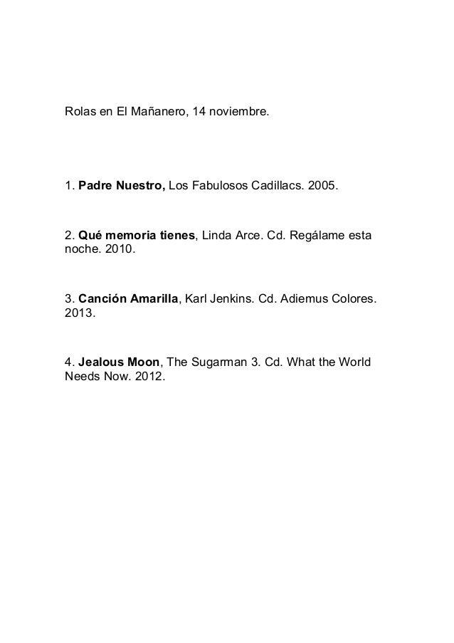 Rolas en El Mañanero, 14 noviembre.  1. Padre Nuestro, Los Fabulosos Cadillacs. 2005.  2. Qué memoria tienes, Linda Arce. ...