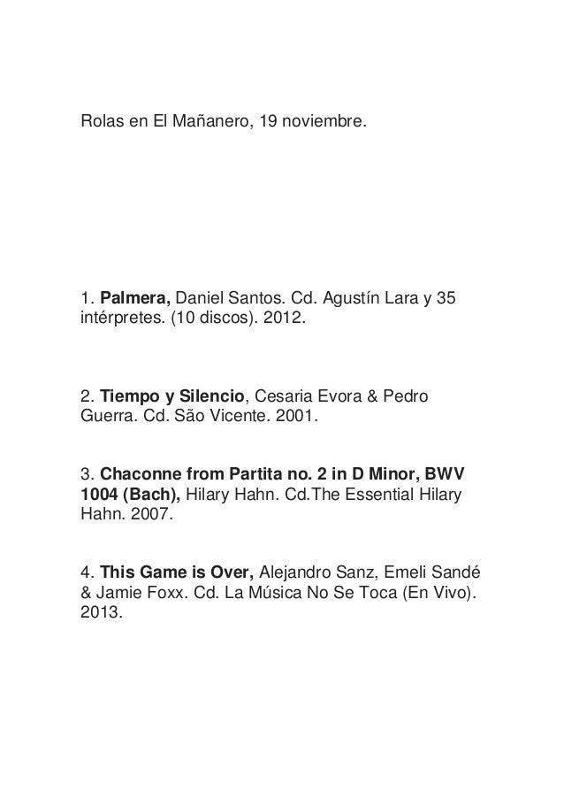 Rolas en El Mañanero, 19 noviembre.  1. Palmera, Daniel Santos. Cd. Agustín Lara y 35 intérpretes. (10 discos). 2012.  2. ...