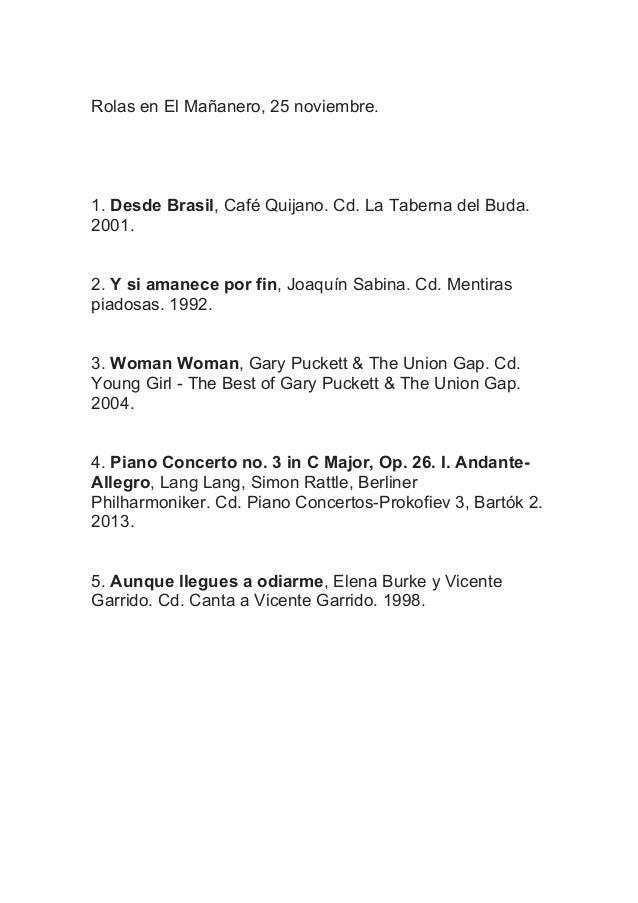 Rolas en El Mañanero, 25 noviembre.  1. Desde Brasil, Café Quijano. Cd. La Taberna del Buda. 2001. 2. Y si amanece por fin...