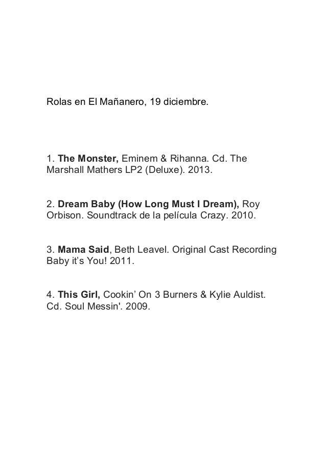 Rolas en El Mañanero, 19 diciembre.  1. The Monster, Eminem & Rihanna. Cd. The Marshall Mathers LP2 (Deluxe). 2013. 2. Dre...
