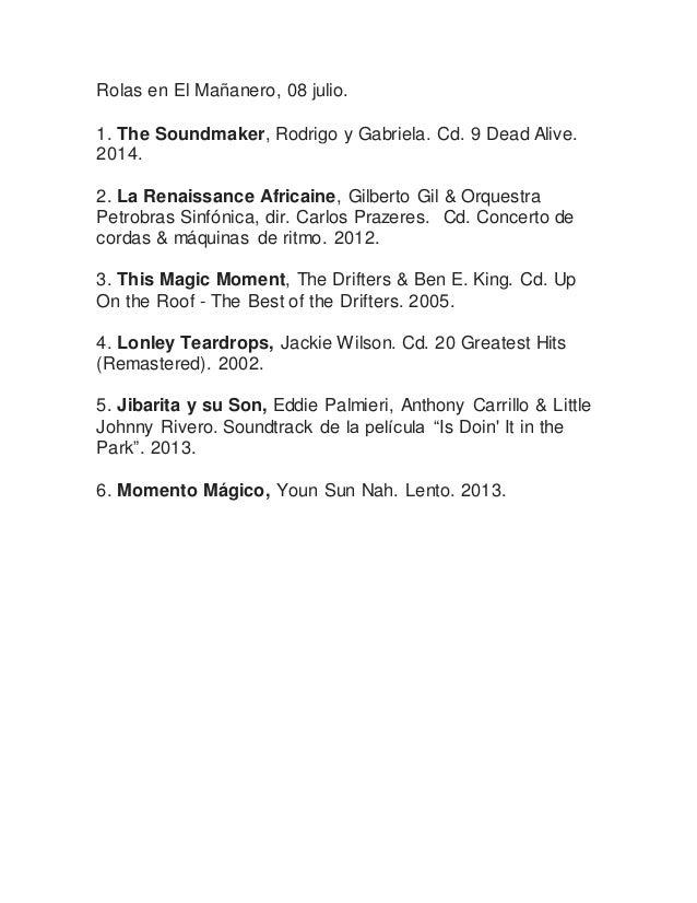 Rolas en El Mañanero, 08 julio. 1. The Soundmaker, Rodrigo y Gabriela. Cd. 9 Dead Alive. 2014. 2. La Renaissance Africaine...