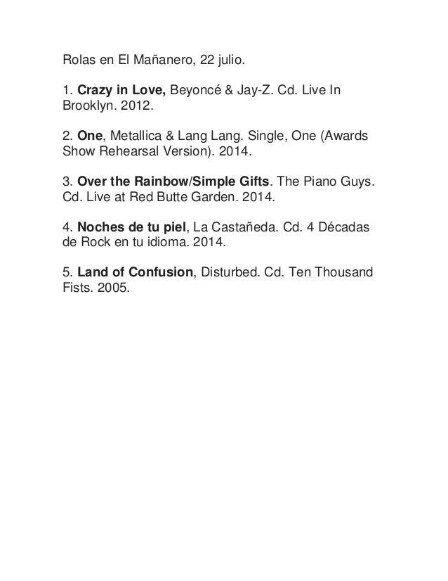 Rolas en El Mañanero, 22 julio. 1. Crazy in Love, Beyoncé & Jay-Z. Cd. Live In Brooklyn. 2012. 2. One, Metallica & Lang La...