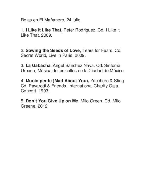 Rolas en El Mañanero, 24 julio. 1. I Like it Like That, Peter Rodriguez. Cd. I Like it Like That. 2009. 2. Sowing the Seed...