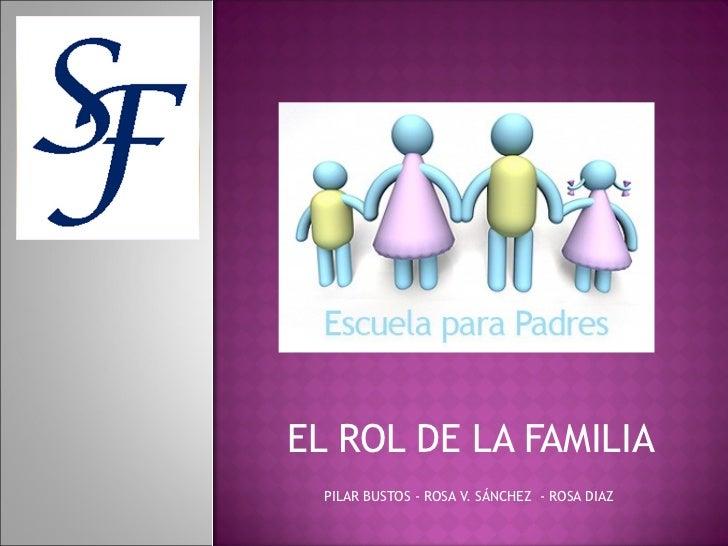 EL ROL DE LA FAMILIA PILAR BUSTOS - ROSA V. SÁNCHEZ  - ROSA DIAZ
