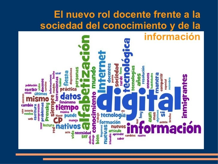 El nuevo rol docente frente a la sociedad del conocimiento y de la información