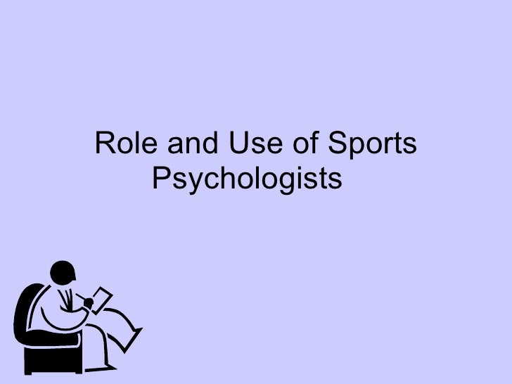 Role and Use of Sports Psychologists