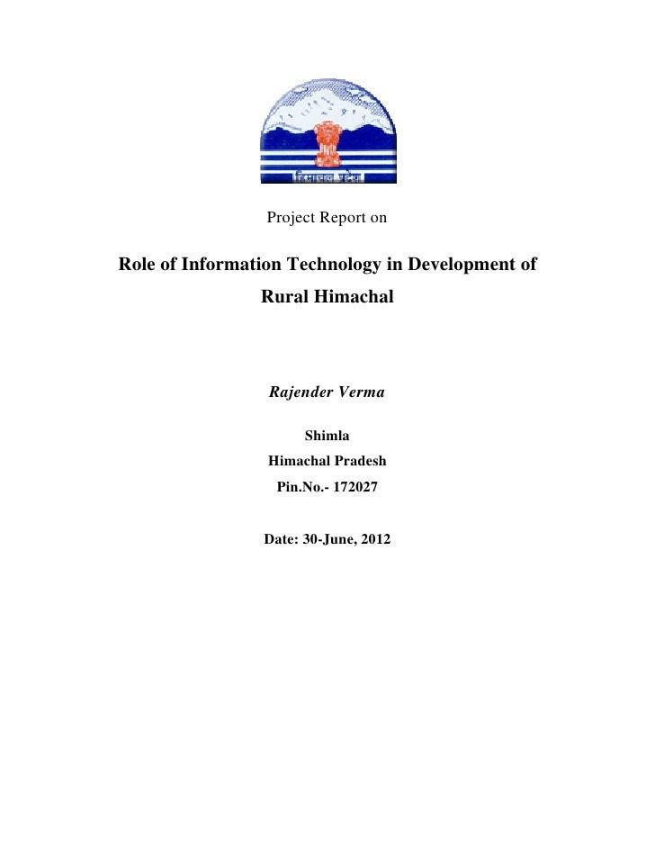 Project Report onRole of Information Technology in Development of                Rural Himachal                 Rajender V...