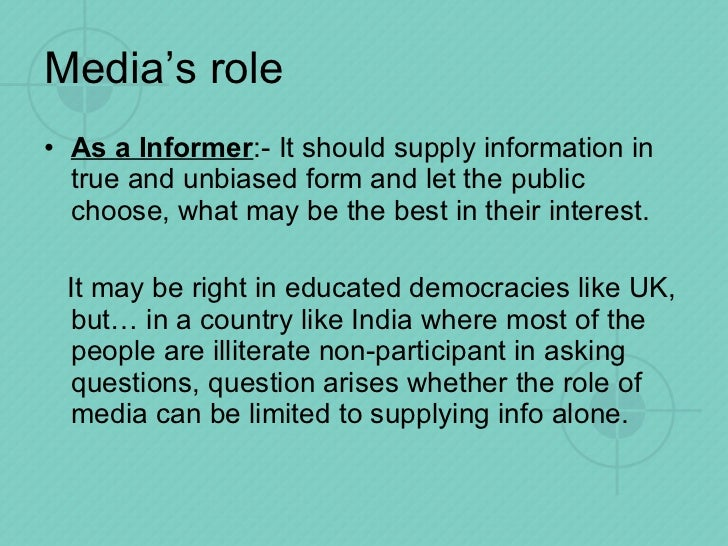 essay role of media Essay about how media has a strong hold on society it plays an important role in the welfare of the society, working as an informer, an educator, a form.