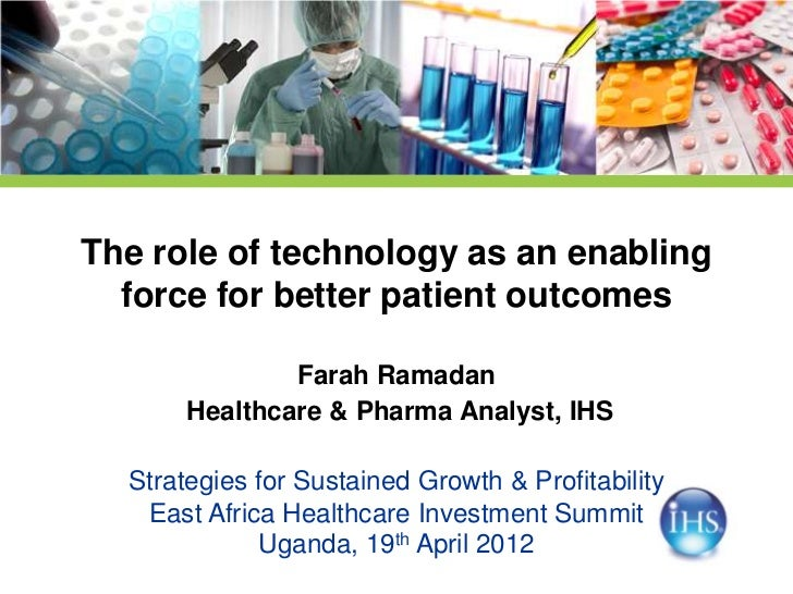 The role of technology as an enabling  force for better patient outcomes               Farah Ramadan       Healthcare & Ph...