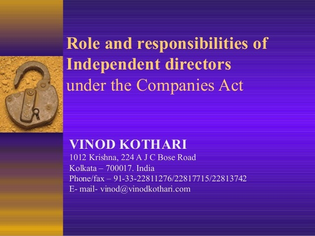 Role and responsibilities of Independent directors under the Companies Act VINOD KOTHARI 1012 Krishna, 224 A J C Bose Road...