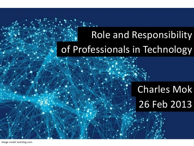 Role and responsibility of professionals in technology 26 feb