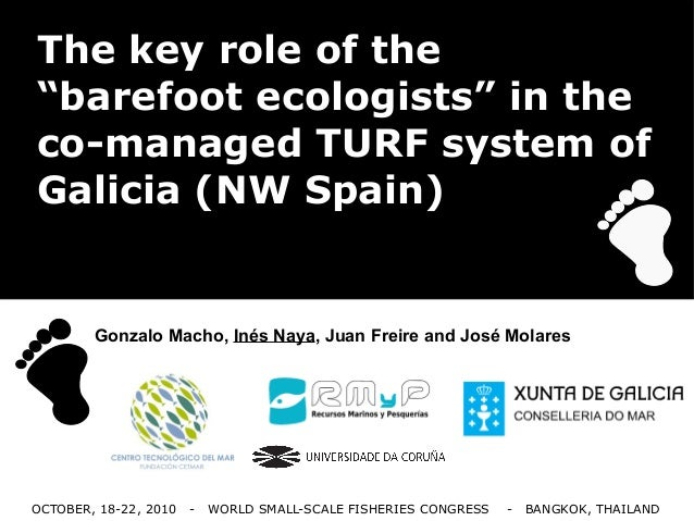 """OCTOBER, 18-22, 2010 - WORLD SMALL-SCALE FISHERIES CONGRESS - BANGKOK, THAILAND The key role of the """"barefoot ecologists"""" ..."""