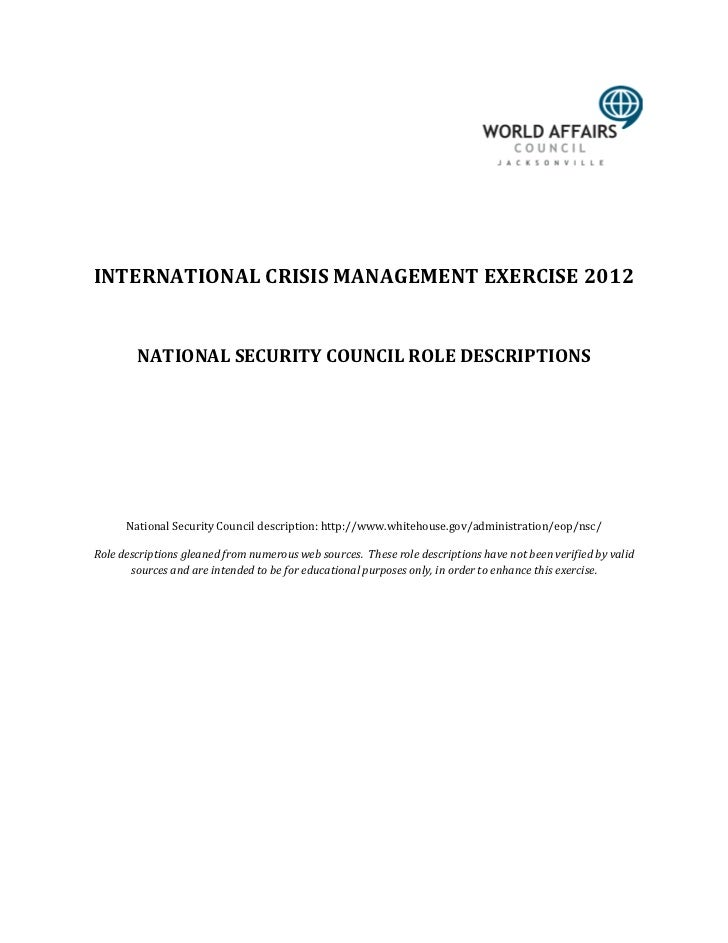 INTERNATIONAL CRISIS MANAGEMENT EXERCISE 2012        NATIONAL SECURITY COUNCIL ROLE DESCRIPTIONS      National Security Co...