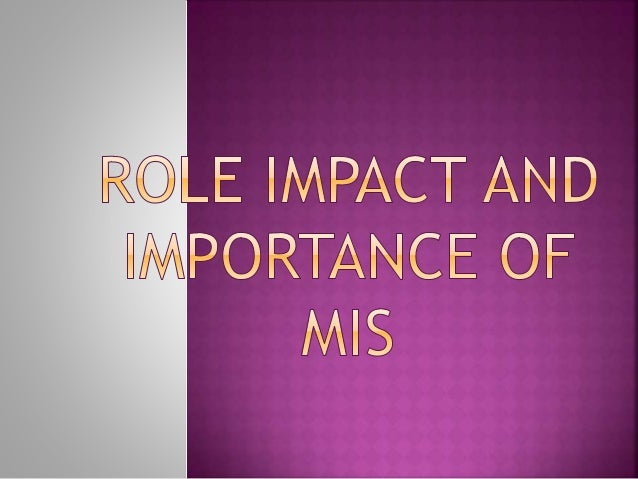 Impact, Role, and Importance?