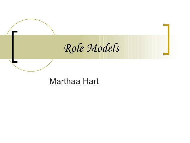 Role Models Marthaa Hart