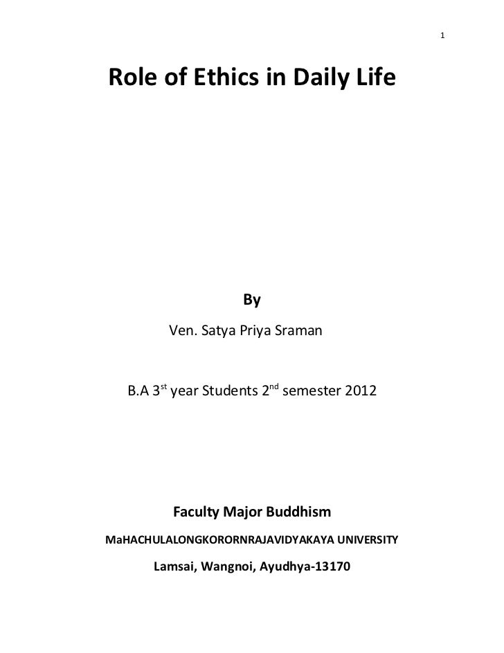 1Role of Ethics in Daily Life                     By         Ven. Satya Priya Sraman   B.A 3st year Students 2nd semester ...