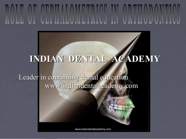 Role of cephalometry in orthdodontics /certified fixed orthodontic courses by Indian dental academy