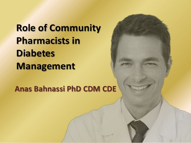 Role of Community Pharmacists in Diabetes Management Anas Bahnassi PhD CDM CDE