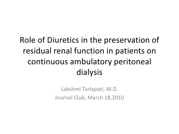 Role of Diuretics in the preservation of residual renal function in patients on continuous ambulatory peritoneal dialysis<...
