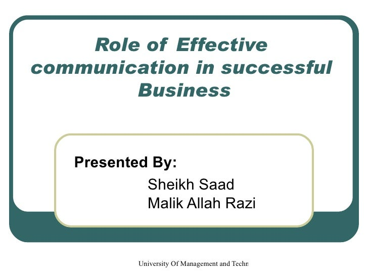 Role of Effective communication in successful  Business Presented By: Sheikh Saad Malik Allah Razi