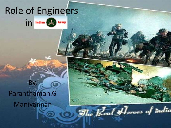 Role of Engineers     in Army      By,Paranthaman.G Manivannan