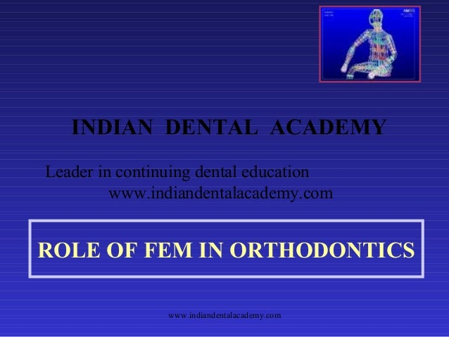 Role of fem in orthodontics /certified fixed orthodontic courses by Indian dental academy