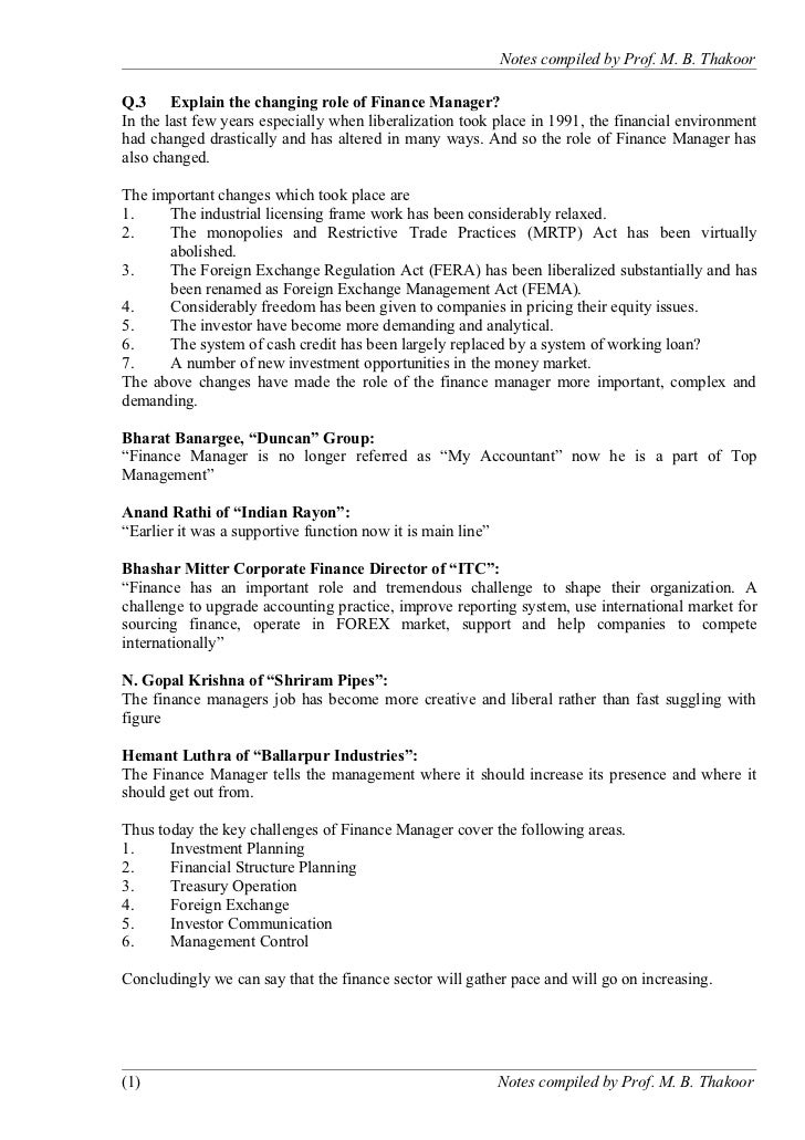 Notes compiled by Prof. M. B. ThakoorQ.3 Explain the changing role of Finance Manager?In the last few years especially whe...