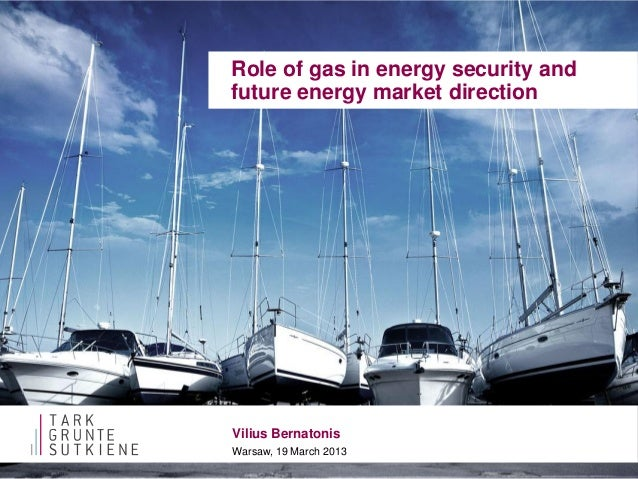 Role of gas in energy security and future energy market direction 2013