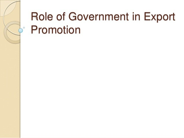 Role of government in export promotion