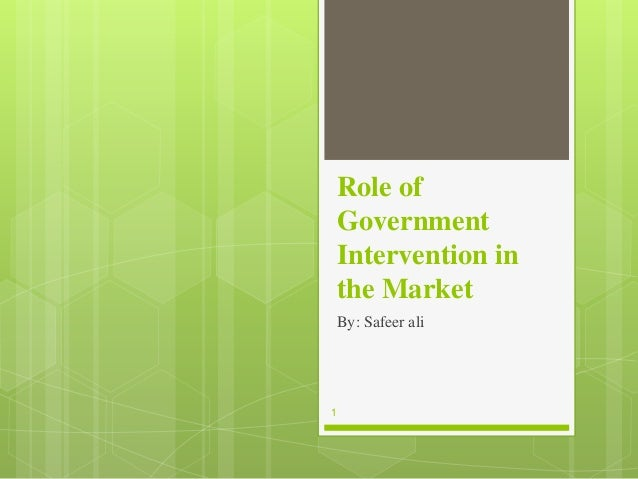 tools of government interventions Summary - evaluating government intervention in markets how significant is the market failure (consequences) can the market / price mechanism find some solutions.