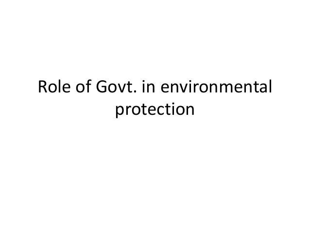 Role of govt in environment