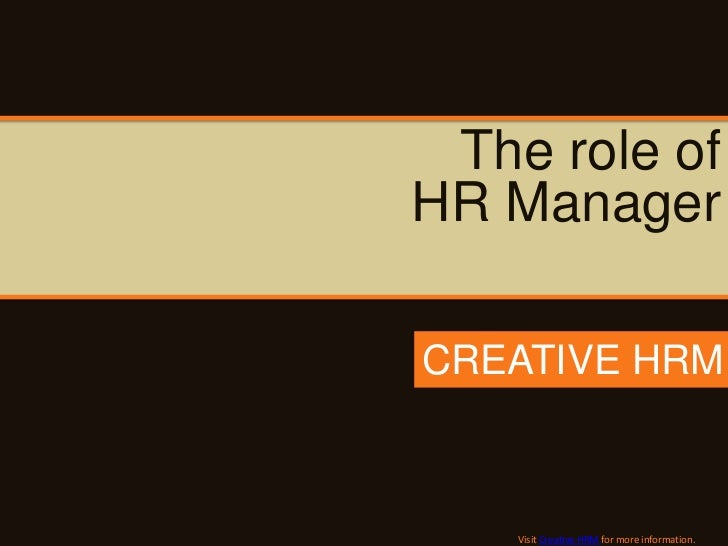 roles of an hr manager essay It's the people in an organization that carry out many important work activities managers and hr professionals have the important job of organizing people so that they can effectively.