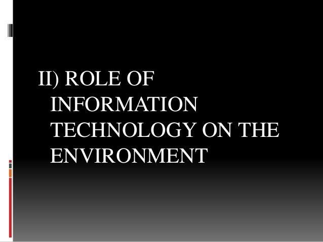 information technology and environment University information technology services supports the iu community with wired  and wireless networking, web hosting, free and low-cost software, tools and.