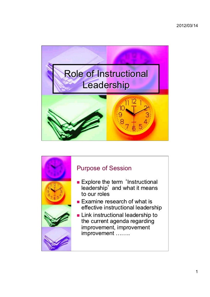2012/03/14Role of Instructional    Leadership   Purpose of Session    Explore the term Instructional      leadership and...